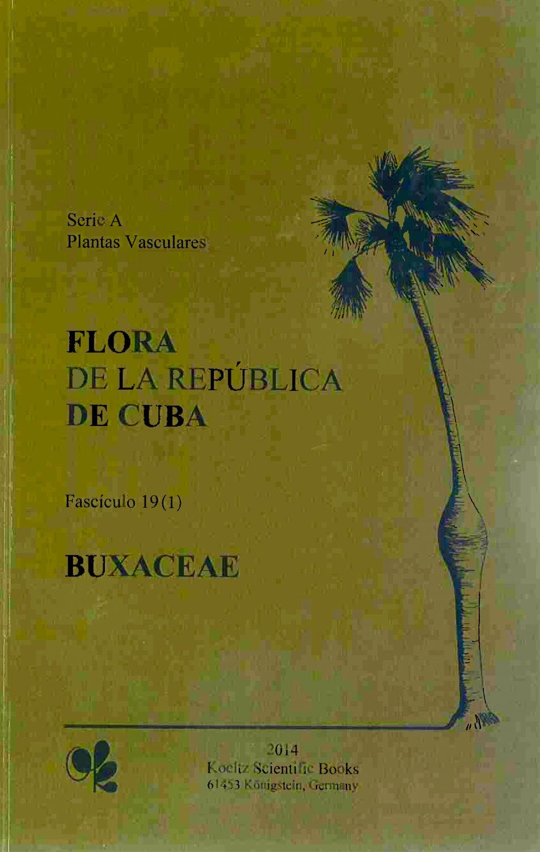 Flora de la República de Cuba: Buxaceae by Egon Köhler